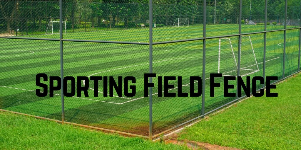 Sporting Field Fence newcastle