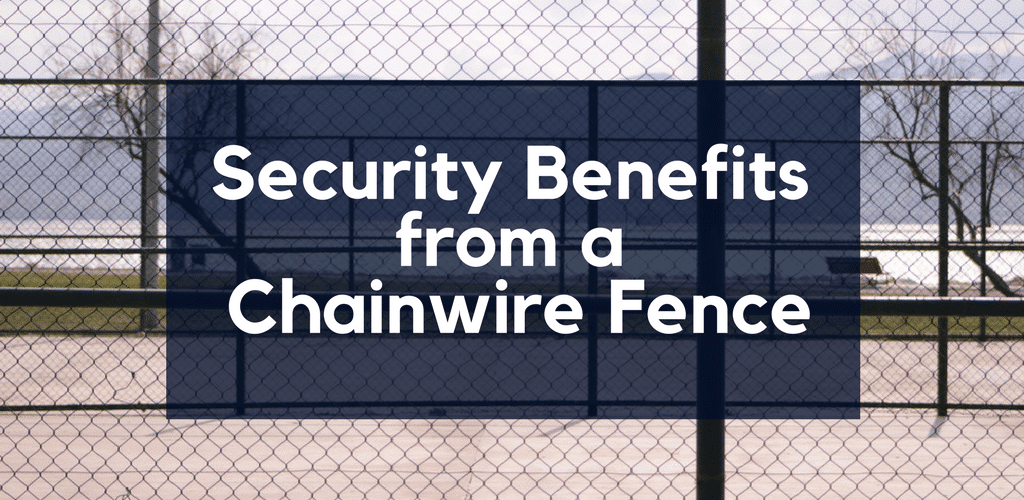 Security Benefits from a Chainwire Fence
