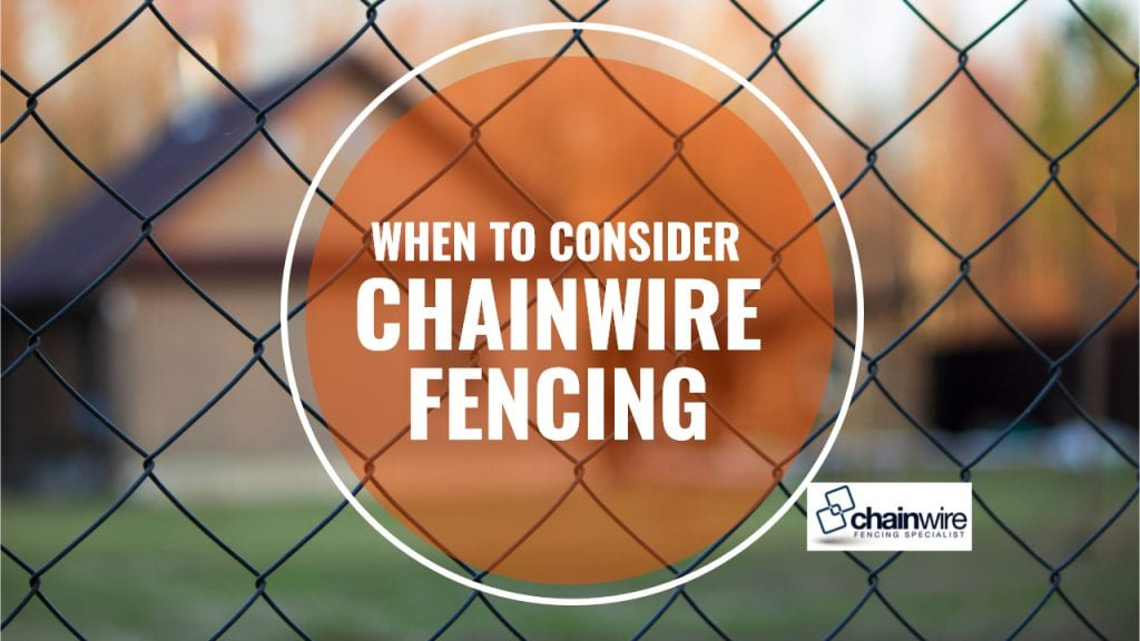 When to Consider Chainwire Fencing Newcastle