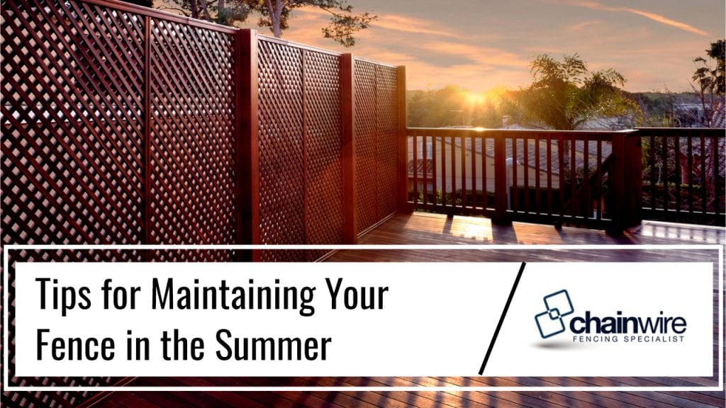Tips for Maintaining Your Fence in the Summer - Chainwire Fencing Newcastle