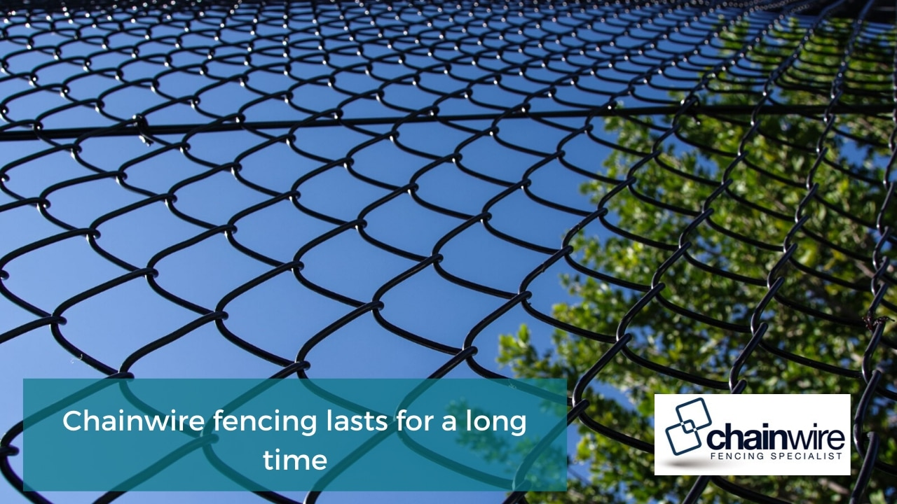 Chainwire fencing lasts for a long time