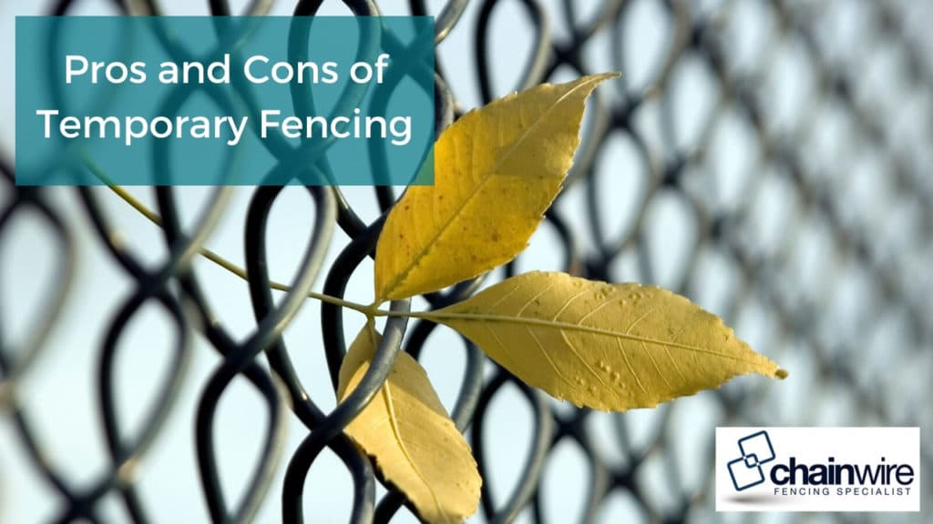 Pros and Cons of Temporary Fencing