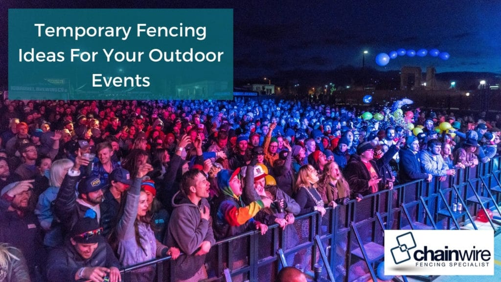 Temporary Fencing Ideas For Your Outdoor Events