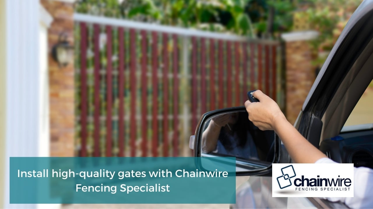 Install high-quality gates with Chainwire Fencing Specialist