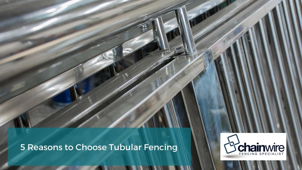 5 Reasons to Choose Tubular Fencing.