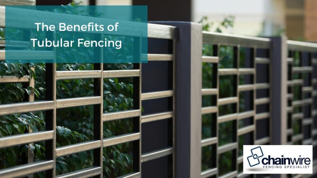 The Benefits of Tubular Fencing